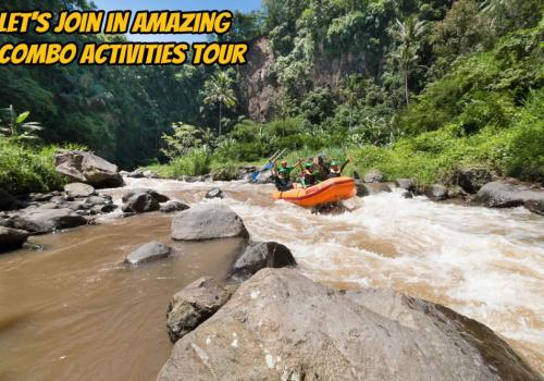 5 Reasons Why Should Join in Bali Rafting and ATV Ride with Us